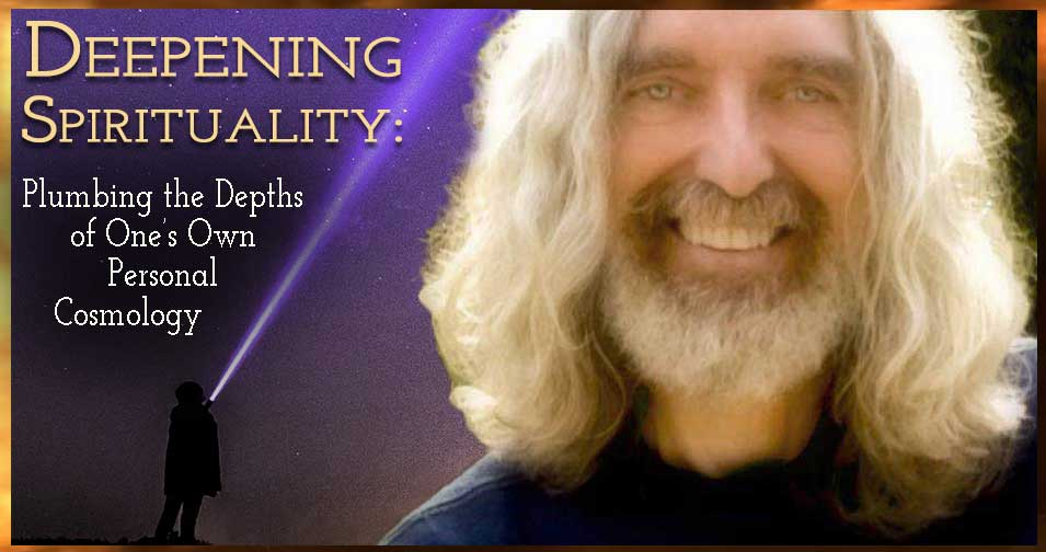 "Join Fr. Sean O'Laoire, PhD, March 17 - 20, 2019, for ""Deepening Spirituality"" — Plumbing the Depths of One's Own Personal Cosmology, at The Bishop's Ranch, Healdsburg CA"